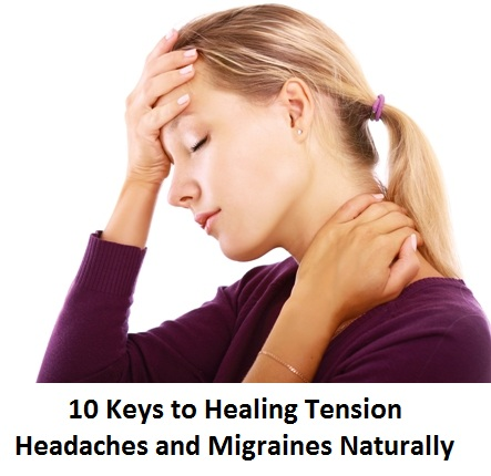 Healing Tension Headaches and Migraines Naturally